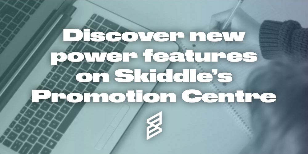 new-power-features-Skiddle-promotion-centre